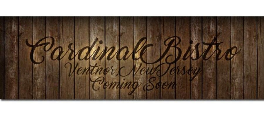 Cardinal Bistro Opening in Ventnor City, NJ