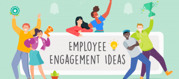 Ideas for Employee Engagement